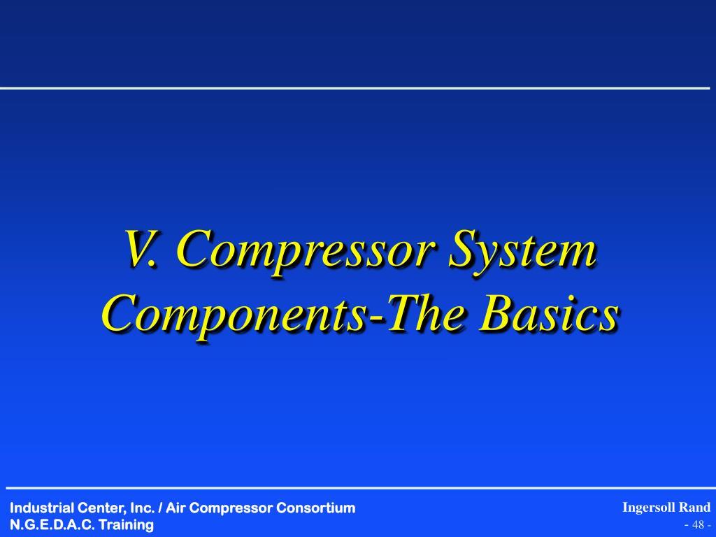 V. Compressor System Components-The Basics