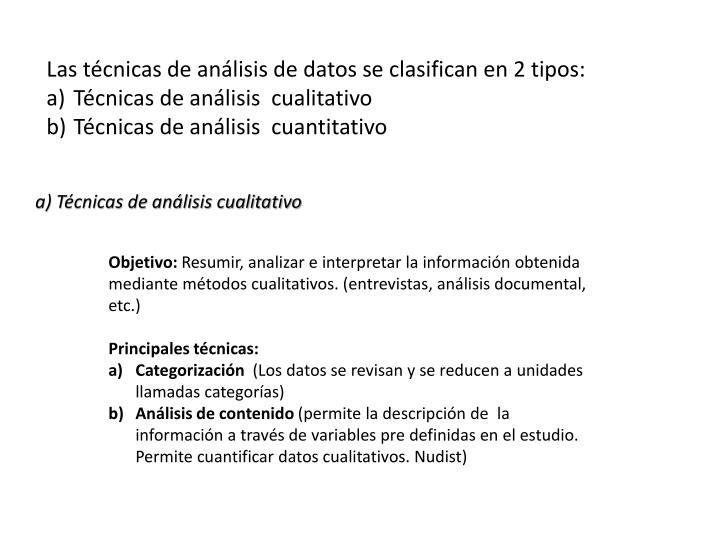Las técnicas de análisis de datos se clasifican en 2 tipos: