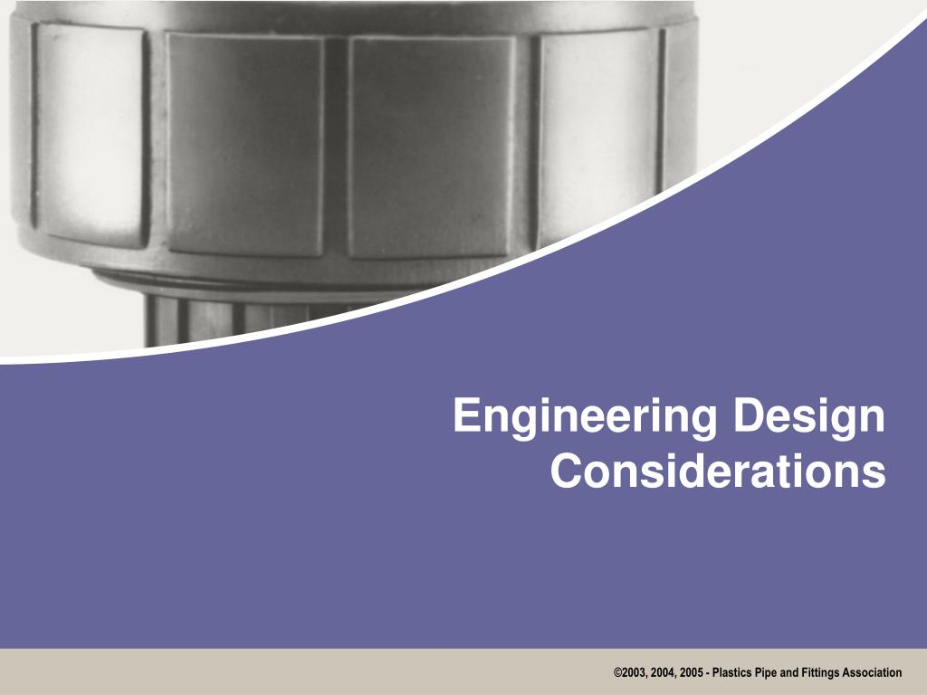Engineering Design Considerations