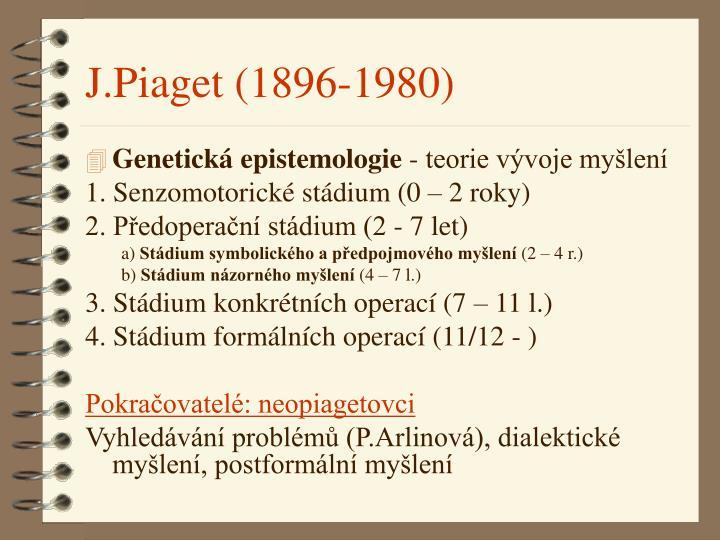 J.Piaget (1896-1980)