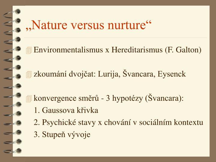 """""""Nature versus nurture"""""""