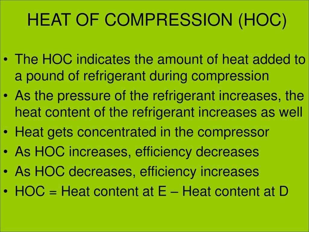 HEAT OF COMPRESSION (HOC)