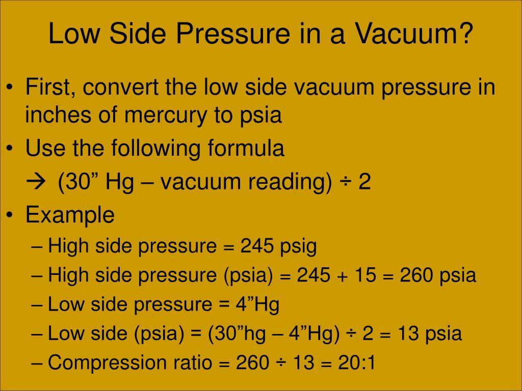 Low Side Pressure in a Vacuum?
