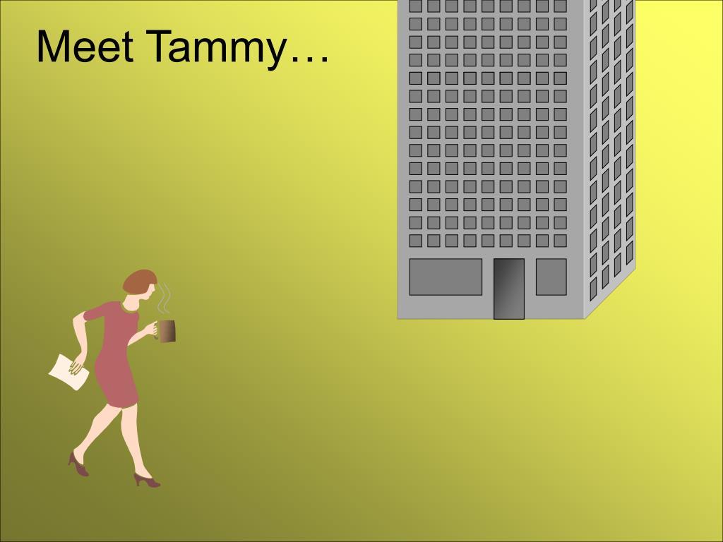 Meet Tammy…