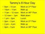 tammy s 8 hour day