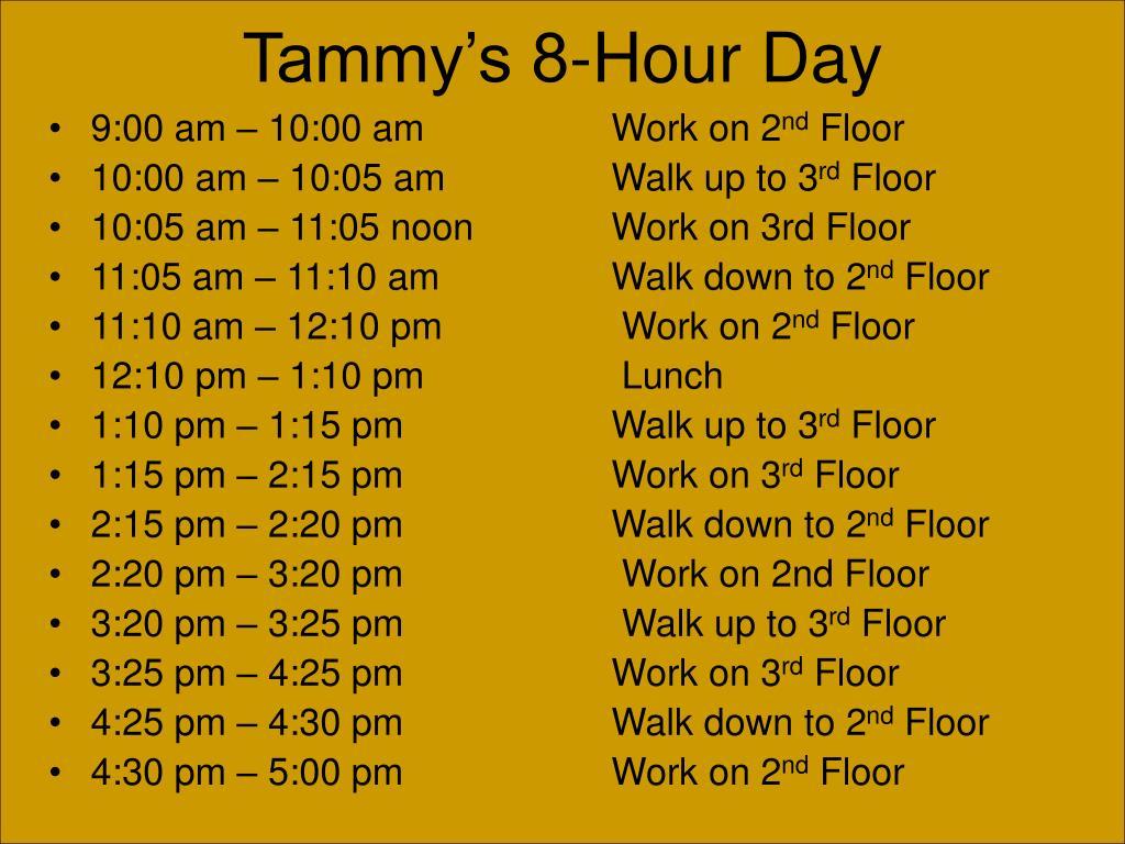 Tammy's 8-Hour Day