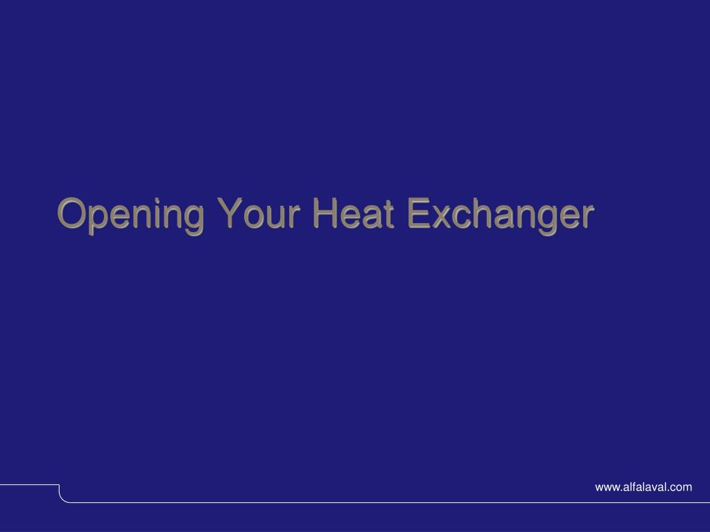 Opening Your Heat Exchanger
