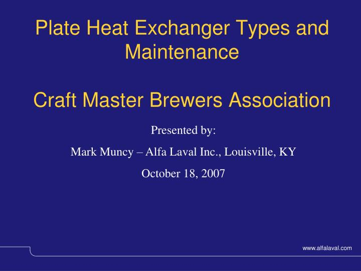 Plate heat exchanger types and maintenance craft master brewers association
