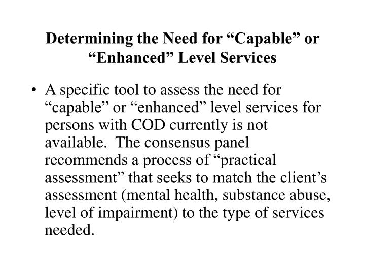 "Determining the Need for ""Capable"" or ""Enhanced"" Level Services"