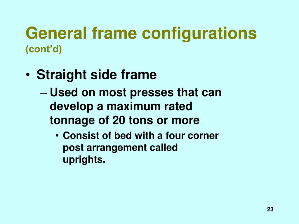 General frame configurations