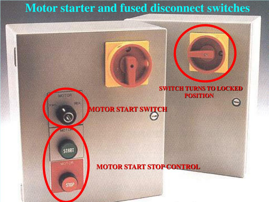Motor starter and fused disconnect switches