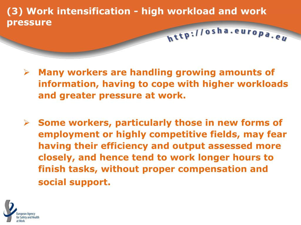 (3) Work intensification - high workload and work pressure