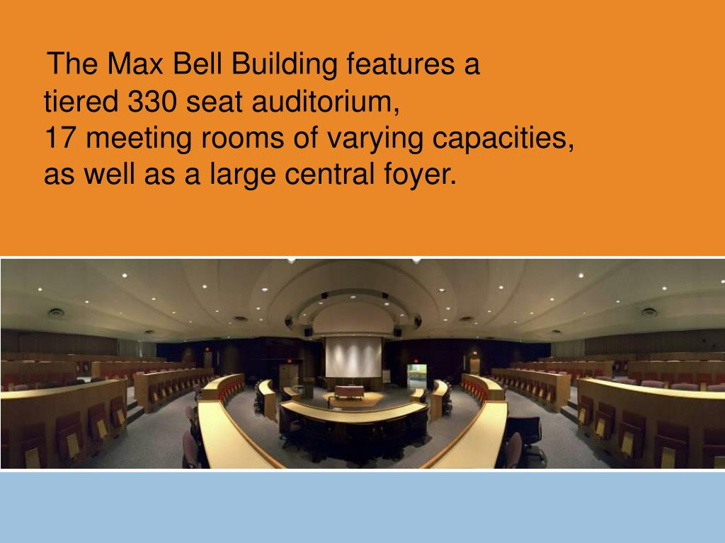 The Max Bell Building features a                      tiered 330 seat auditorium,