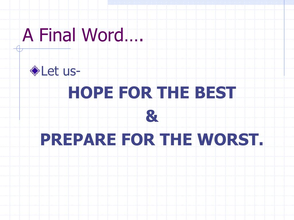 A Final Word….
