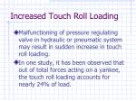 increased touch roll loading19
