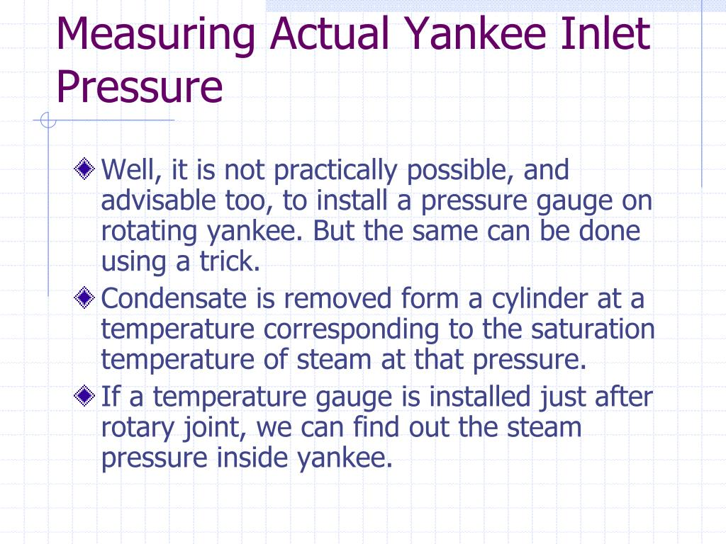 Measuring Actual Yankee Inlet Pressure