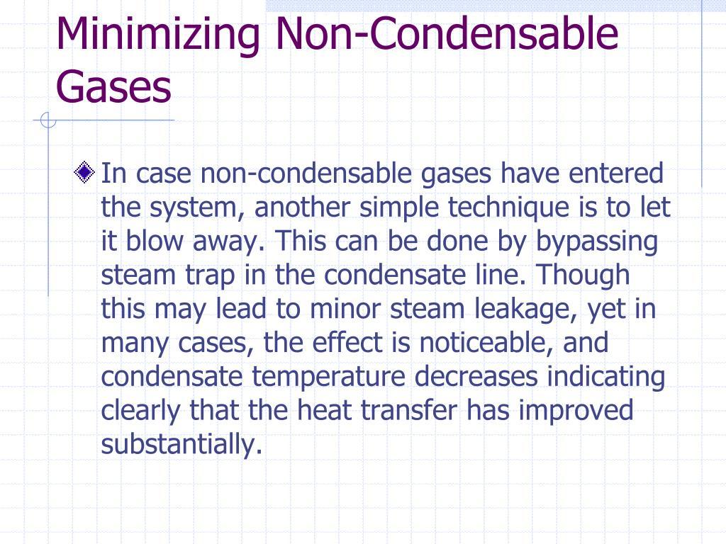 Minimizing Non-Condensable Gases