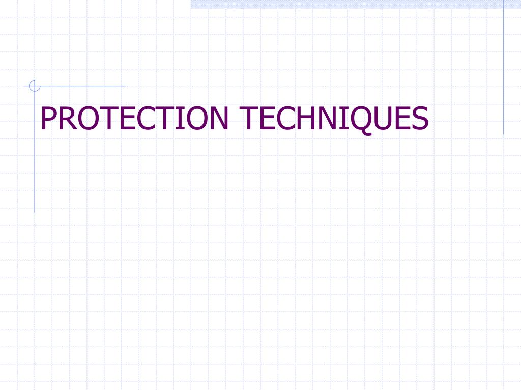 PROTECTION TECHNIQUES