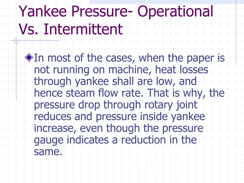 Yankee Pressure- Operational Vs. Intermittent