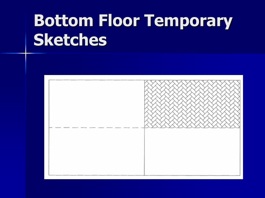 Bottom Floor Temporary Sketches