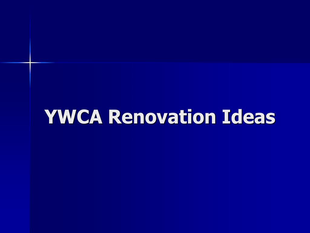 YWCA Renovation Ideas