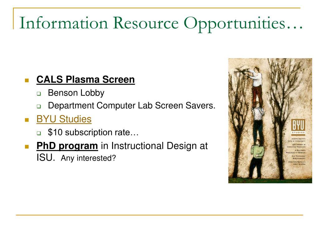 Information Resource Opportunities…