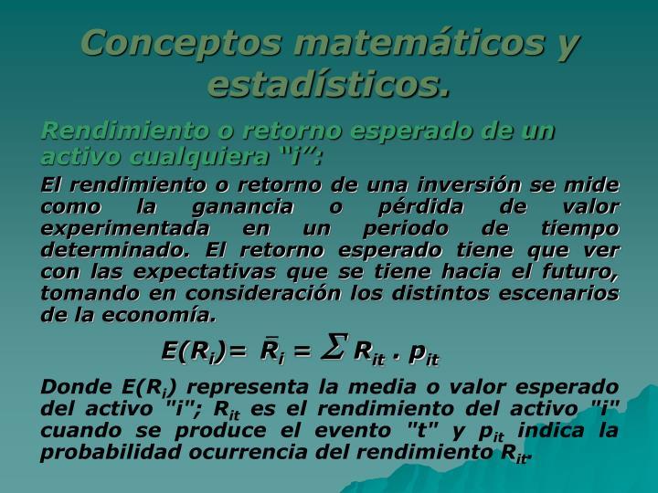 Conceptos matemáticos y estadísticos.