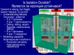 is isolation durable