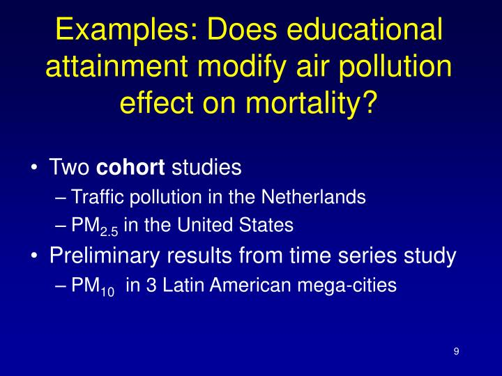 Examples: Does educational attainment modify air pollution