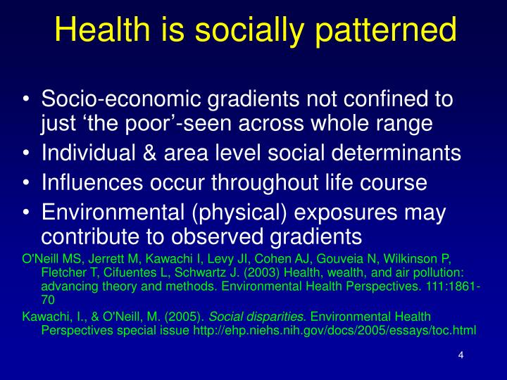 Health is socially patterned