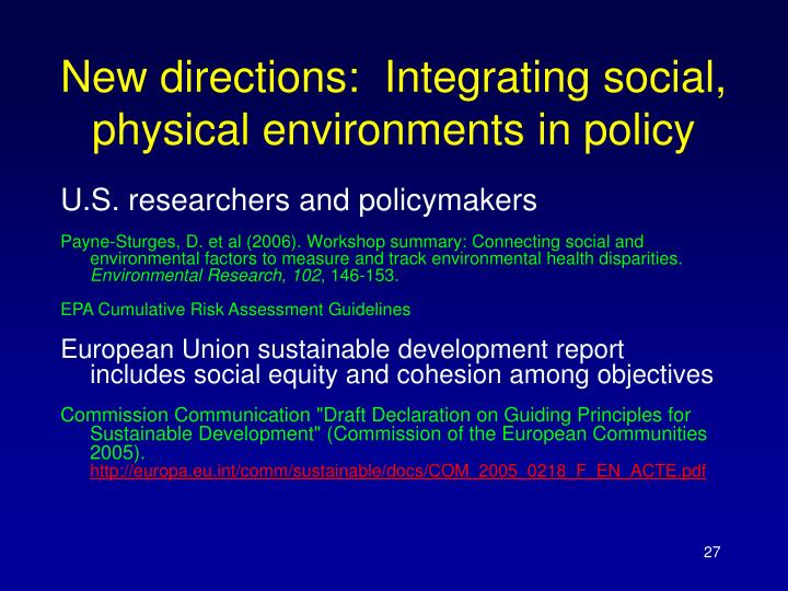 New directions:  Integrating social, physical environments in policy