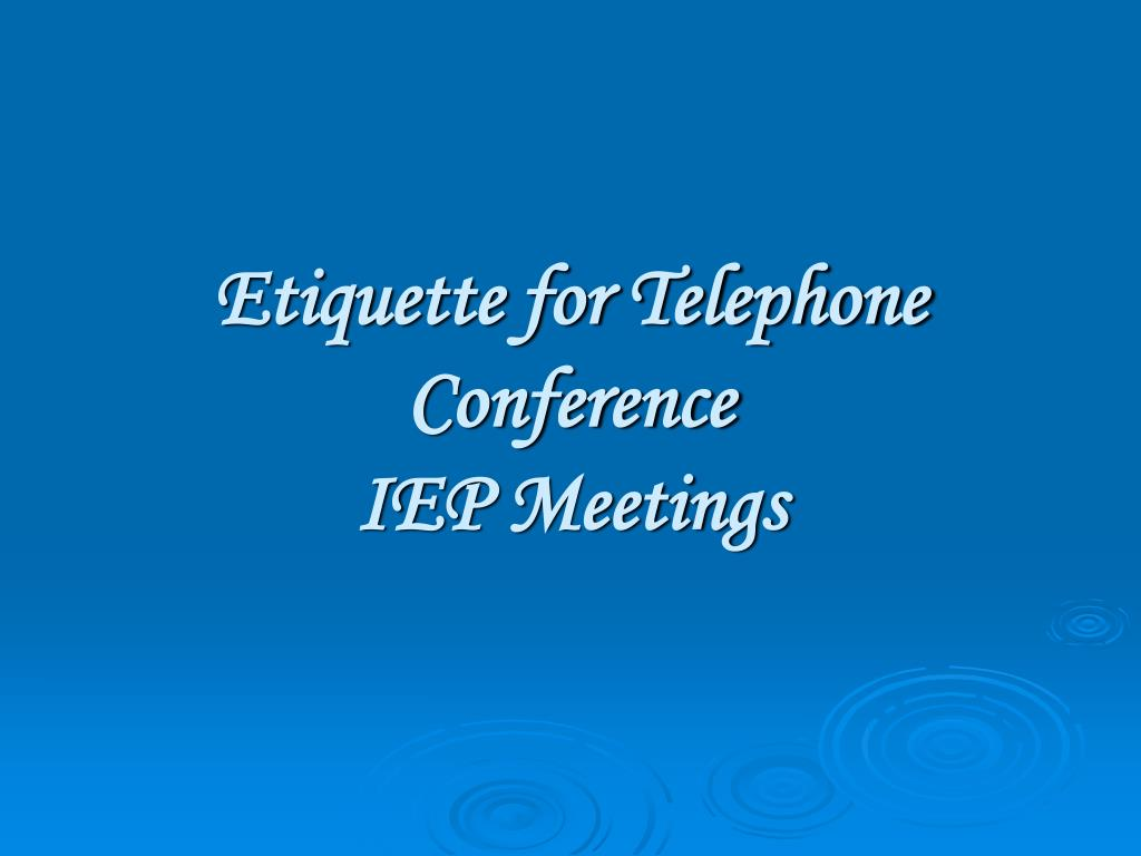 Etiquette for Telephone Conference