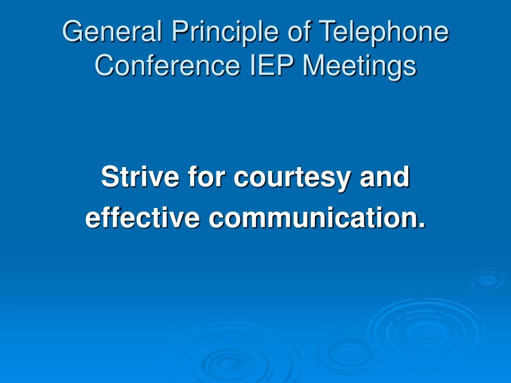 General Principle of Telephone Conference IEP Meetings