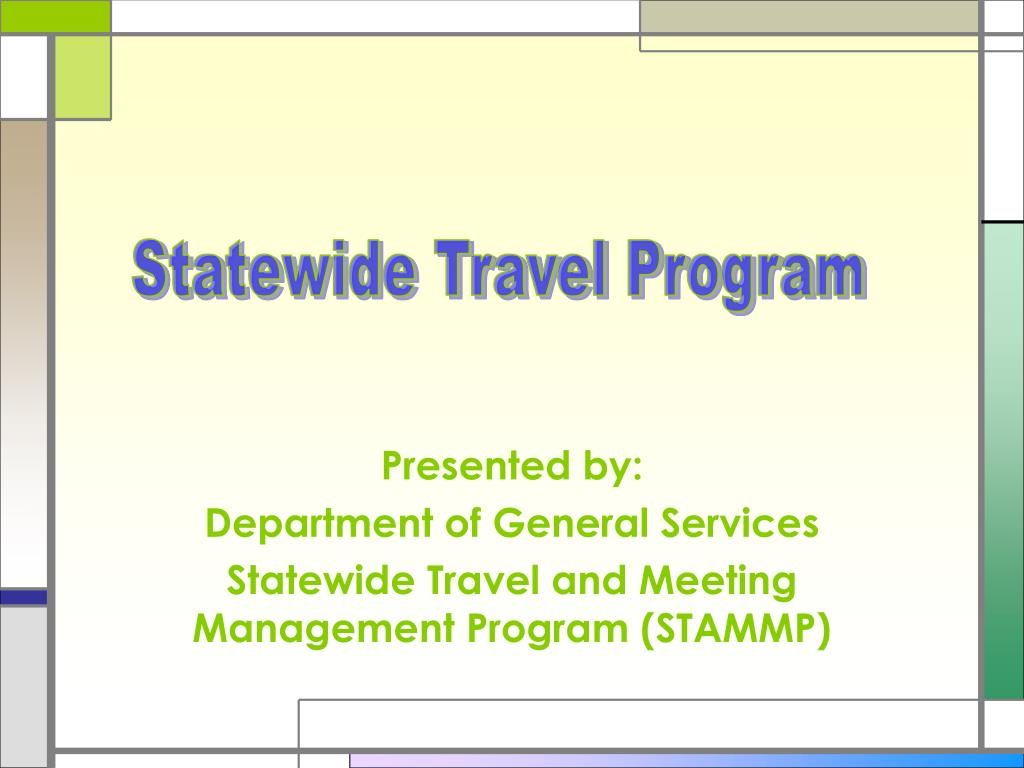 presented by department of general services statewide travel and meeting management program stammp