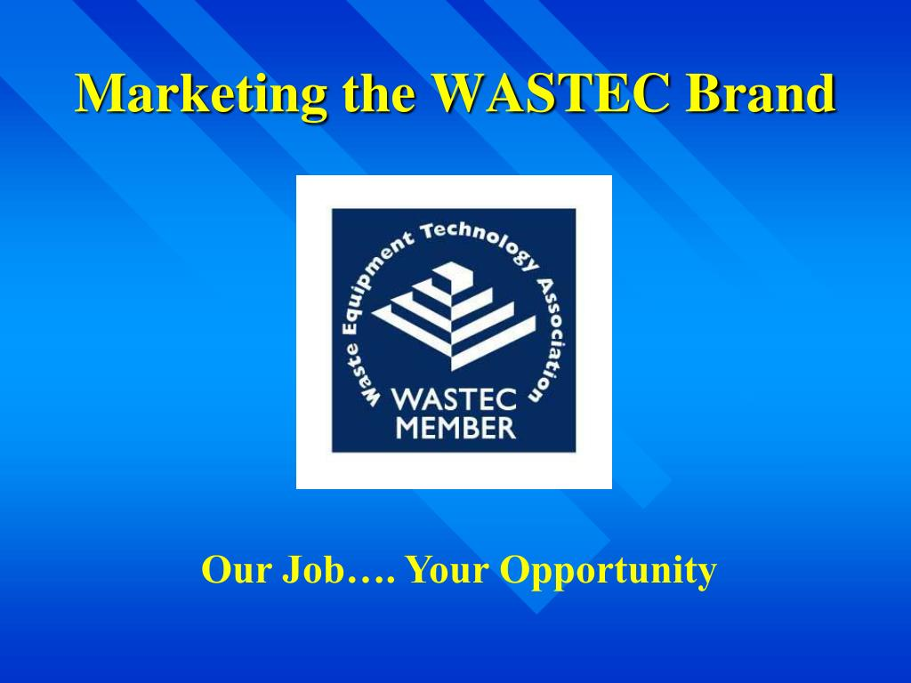 Marketing the WASTEC Brand