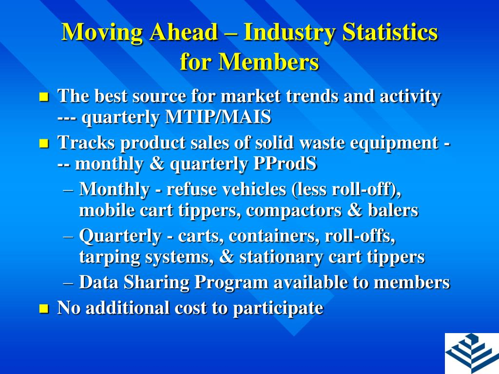 Moving Ahead – Industry Statistics for Members
