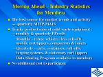 moving ahead industry statistics for members