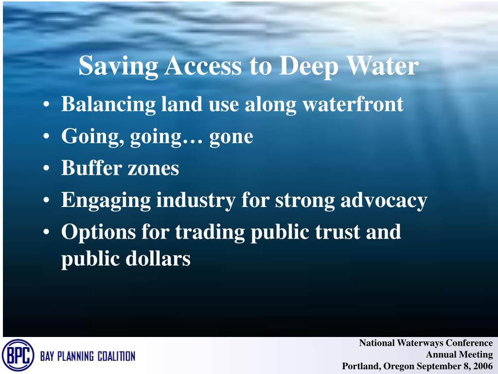 Saving Access to Deep Water