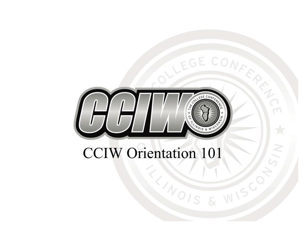 CCIW Orientation 101