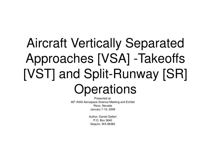 Aircraft vertically separated approaches vsa takeoffs vst and split runway sr operations