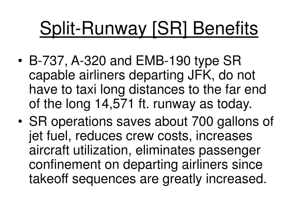 Split-Runway [SR] Benefits
