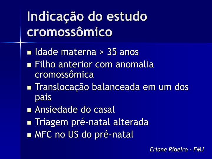 Indicação do estudo cromossômico