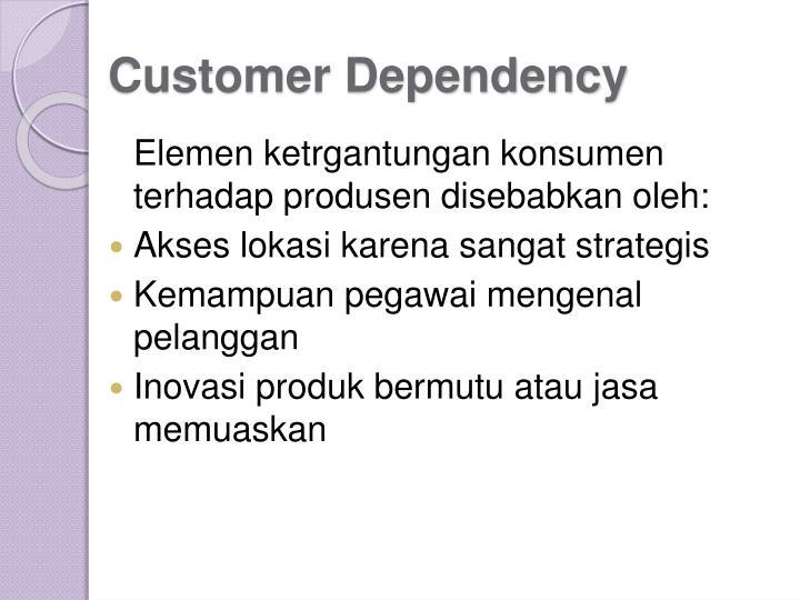 Customer Dependency