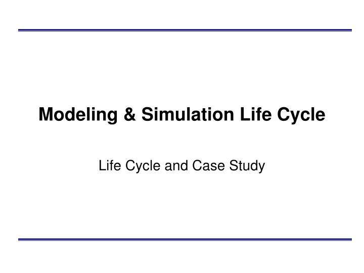 Modeling simulation life cycle l.jpg