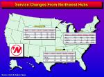 service changes from northwest hubs