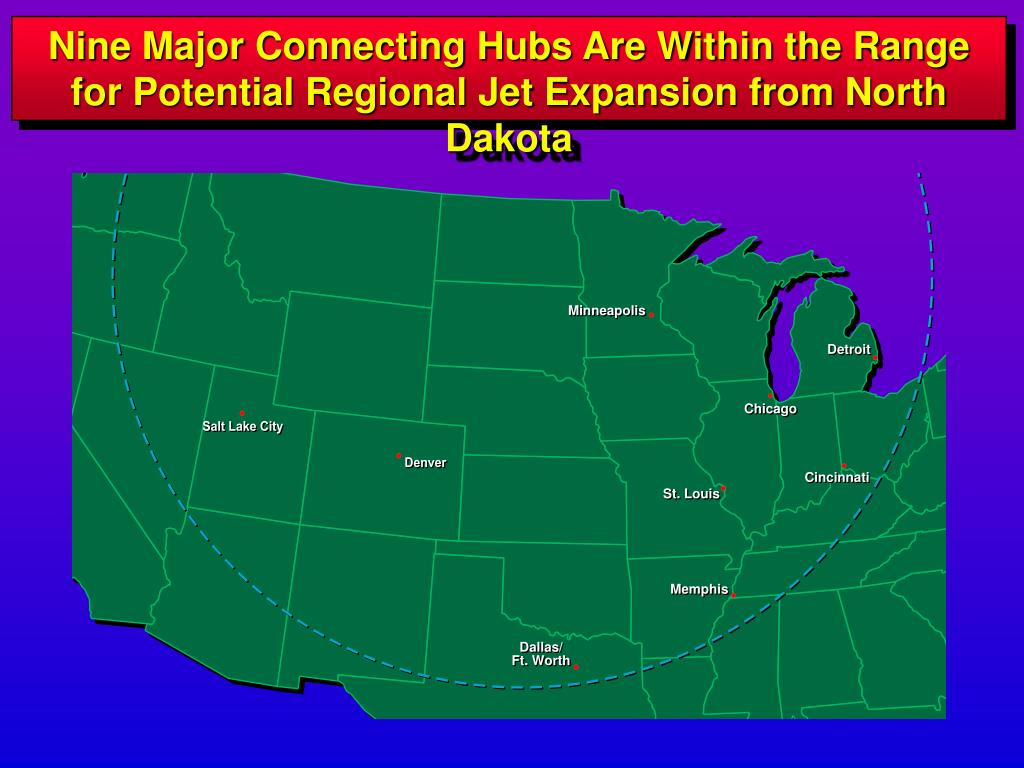 Nine Major Connecting Hubs Are Within the Range for Potential Regional Jet Expansion from North Dakota