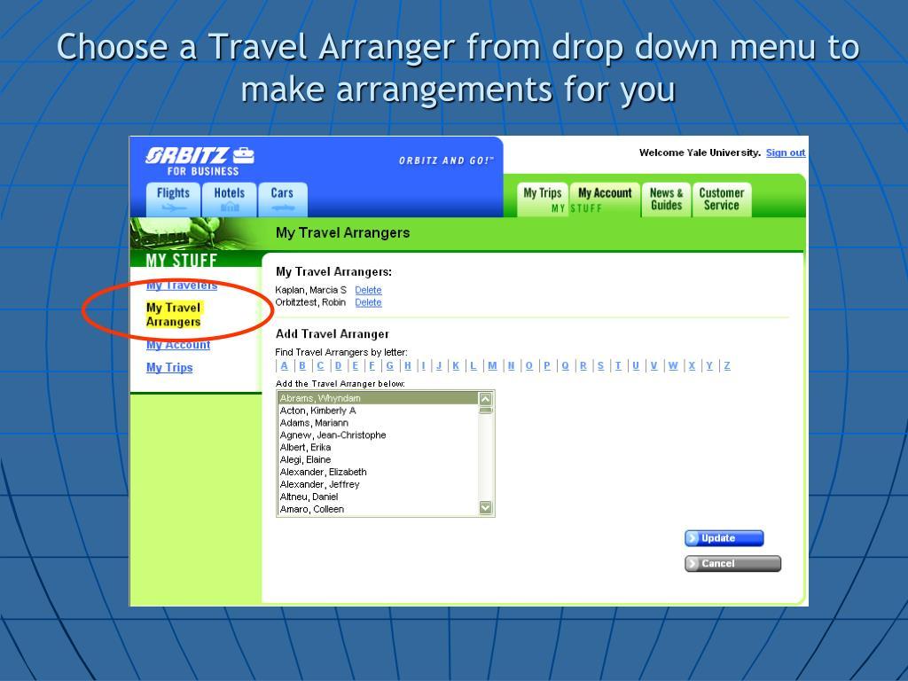 Choose a Travel Arranger from drop down menu to make arrangements for you