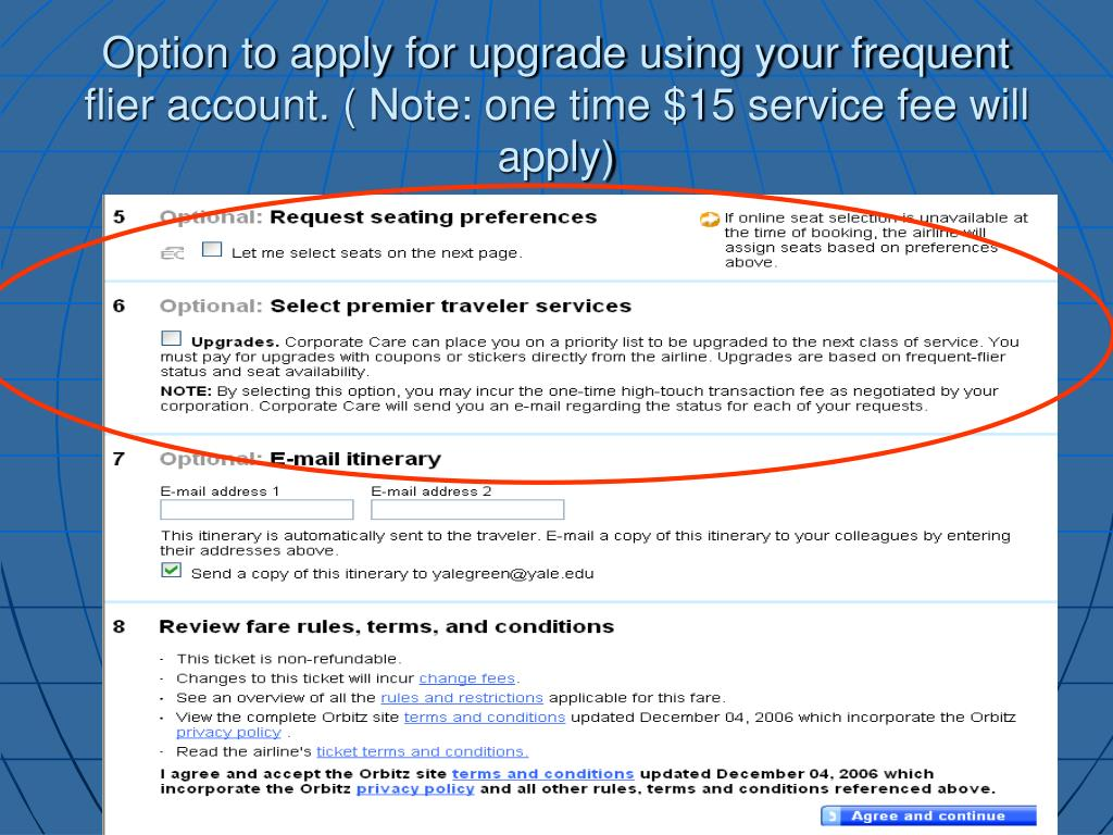 Option to apply for upgrade using your frequent flier account. ( Note: one time $15 service fee will apply)