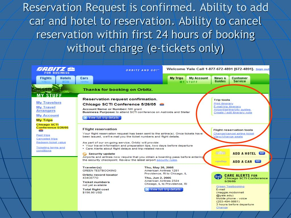 Reservation Request is confirmed. Ability to add car and hotel to reservation. Ability to cancel reservation within first 24 hours of booking without charge (e-tickets only)