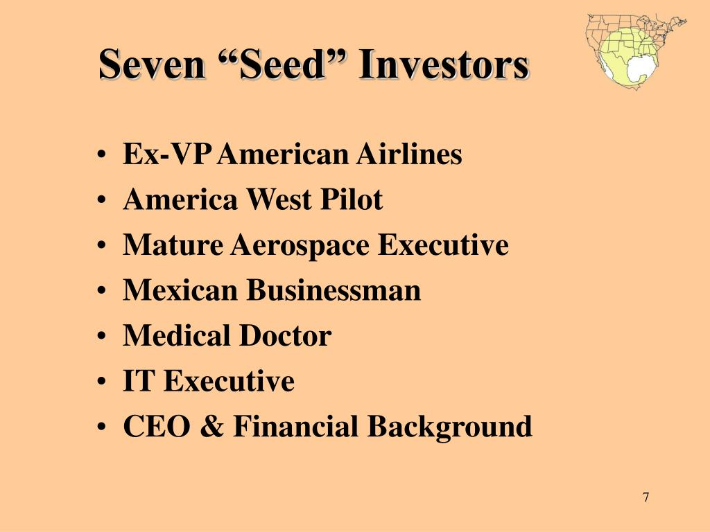 "Seven ""Seed"" Investors"